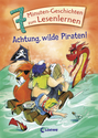 Watch out, Wild Pirates! (7-Minute-Stories for First Readers)