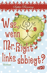 Cover von Was, wenn Mr. Right links abbiegt?