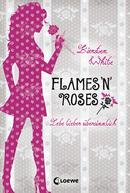 Lebe lieber übersinnlich – Flames 'n' Roses
