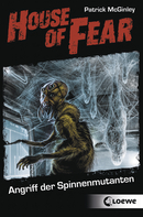 House of Fear – Angriff der Spinnenmutanten