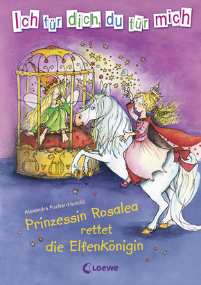 I Read For You, You Read For Me<br />Princess Rosalea Rescues the Fairy Queen