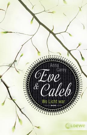 Eve & Caleb – Wo Licht war
