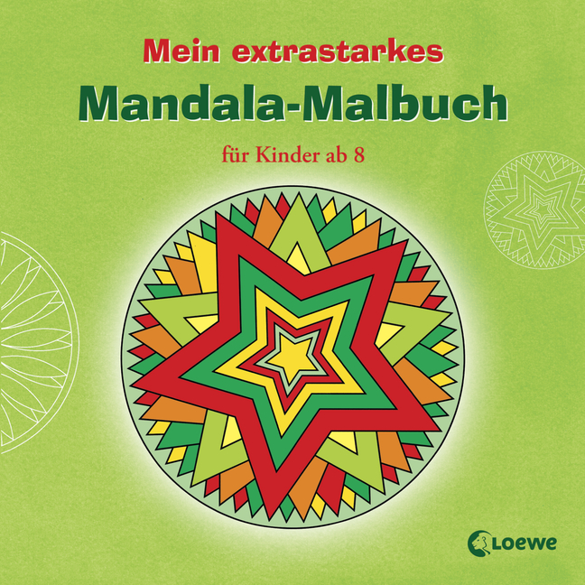 mein extrastarkes mandala malbuch f r kinder ab 8 978 3 7855 6317 5 loewe verlag. Black Bedroom Furniture Sets. Home Design Ideas