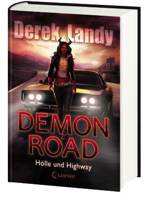 Demon Road Hölle und Highway Derek Landy