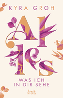 Alles, was ich in dir sehe (Alles-Trilogie - Band 1)