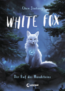 White Fox (Band 1) - Der Ruf des Mondsteins
