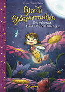 Gloria Glow-worm – Enchanting Bedtime Stories (Vol. 1)