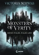 Monsters of Verity (Band 1) - Dieses wilde, wilde Lied