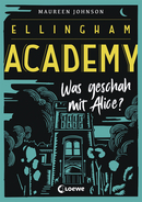 Ellingham Academy (Band 1) - Was geschah mit Alice?