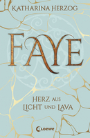 Faye - Heart Made of Light and Lava