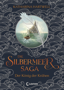 Saga of the Silversea – King of the Crows (Vol. 1)