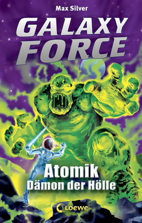 Galaxy Force (Band 5) - Atomik, Dämon der Hölle