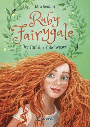 ruby fairygale - der ruf der fabelwesen: kinderbuch ab 10 jahre - fantasy-buch für mädchen und