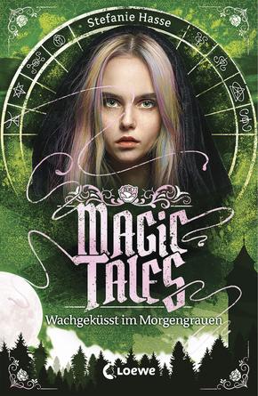 Bücherblog. Buchcover. Magic Tales - Wachgeküsst im Morgengrauen (Band 2) von Stefanie Hasse. Fantasy. Jugendbuch. Loewe Verlag.