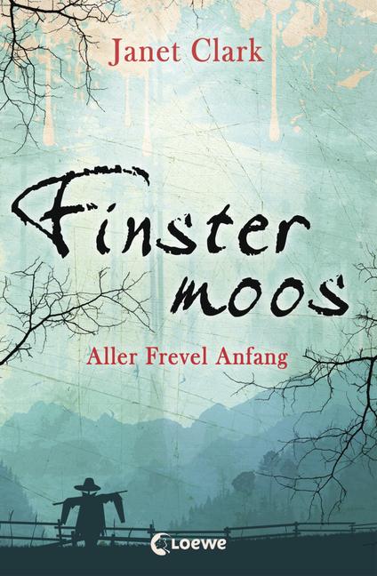 Finstermoos - Aller Frevel Anfang: Band 1 von Janet Clark | 978-3 ...