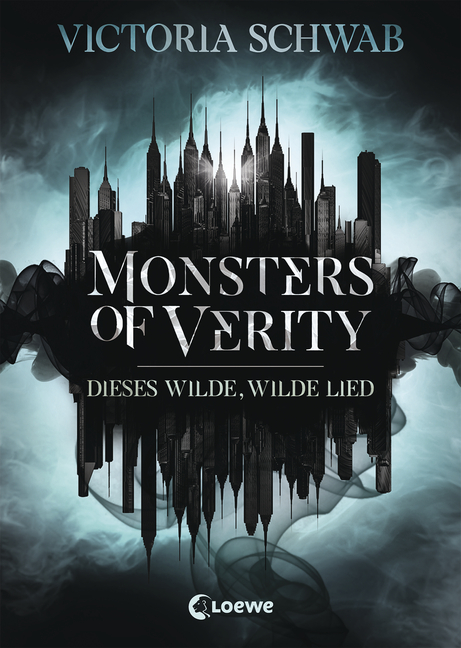 Monsters of Verity - Dieses wilde, wilde Lied von Victoria Schwab ...
