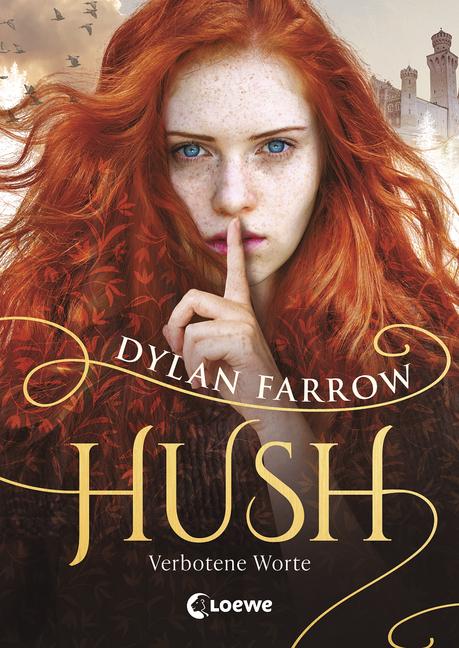 Bücherblog. Neuerscheinungen. Buchcover. Hush - Verbotene Worte (Bd.1) von Dylan Farrow. Jugendbuch. Fantasy. Loewe Verlag.