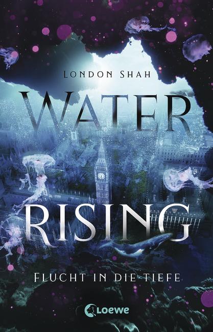 Bücherblog. Neuzugänge. Buchcover. Water Rising - Flucht in die Tiefe (Band 1) von London Shah. Fantasy. Jugendbuch. Loewe Verlag.